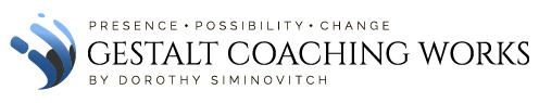 Gestalt Coaching Works by Dorothy Siminovitch